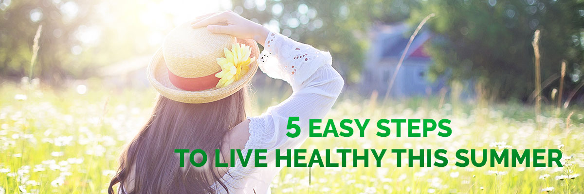 5 easy steps to live healthy this summer